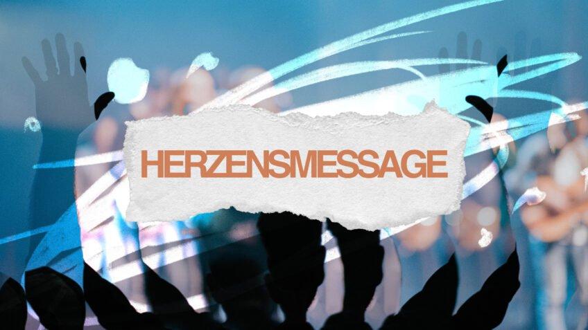 HERZENSMESSAGE
