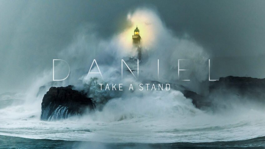 Daniel - Take a stand