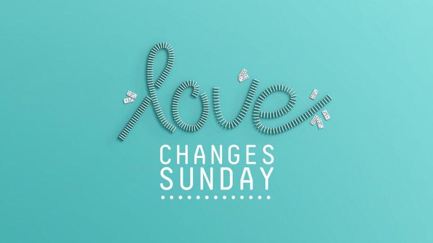 Love Changes Sunday