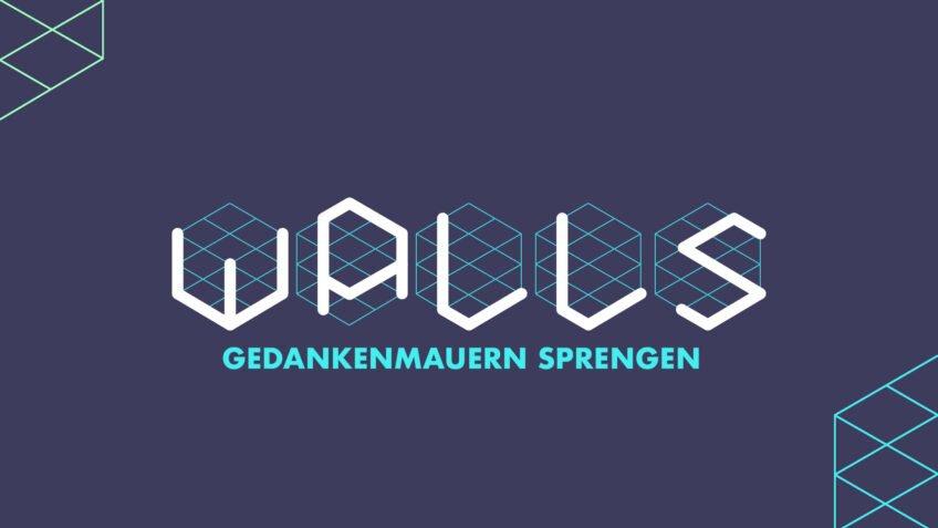 WALLS – Gedankenmauern sprengen