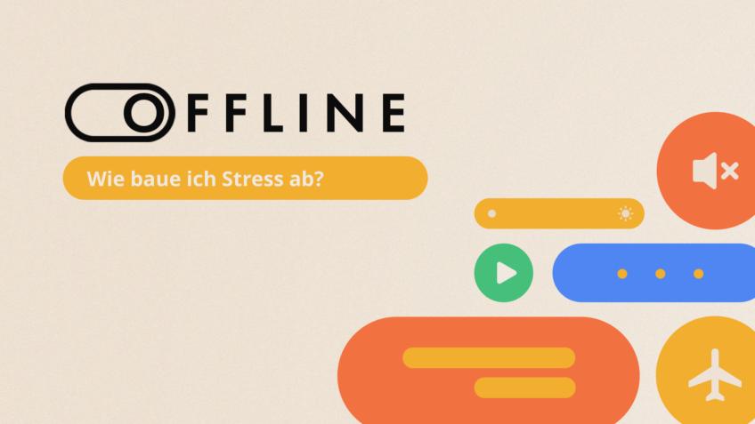 Offline - Wie baue ich Stress ab?
